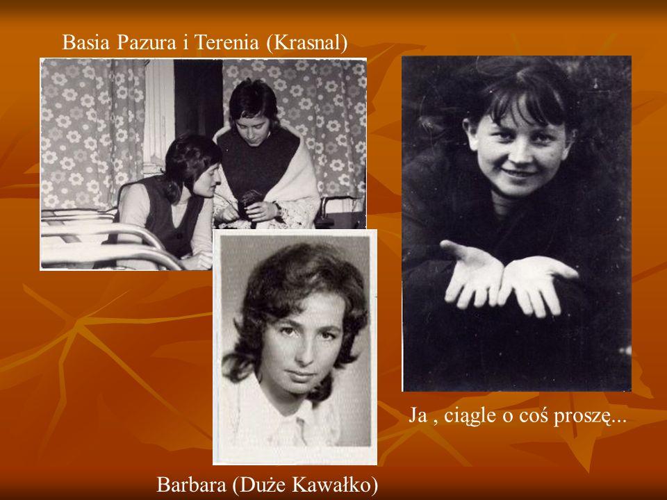 Basia Pazura i Terenia (Krasnal) Barbara (Duże Kawałko) Ja, ciągle o coś proszę...