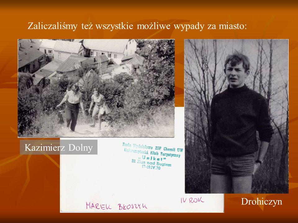 Zaliczaliśmy też wszystkie możliwe wypady za miasto: Kazimierz Dolny Drohiczyn