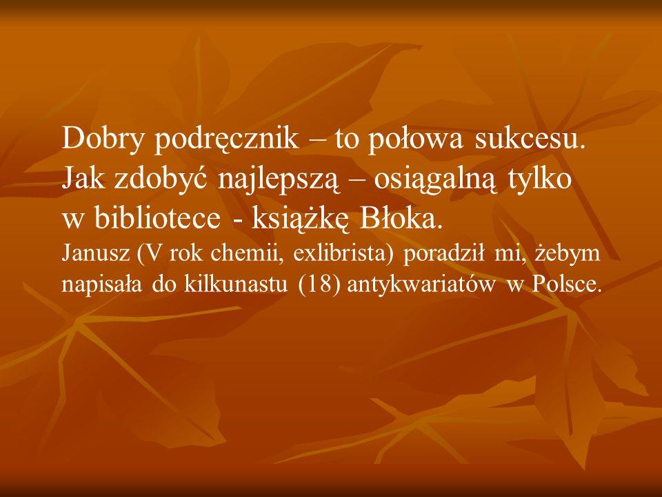 Dobry podręcznik – to połowa sukcesu. Jak zdobyć najlepszą – osiągalną tylko w bibliotece - książkę Błoka. Janusz (V rok chemii, exlibrista) poradził