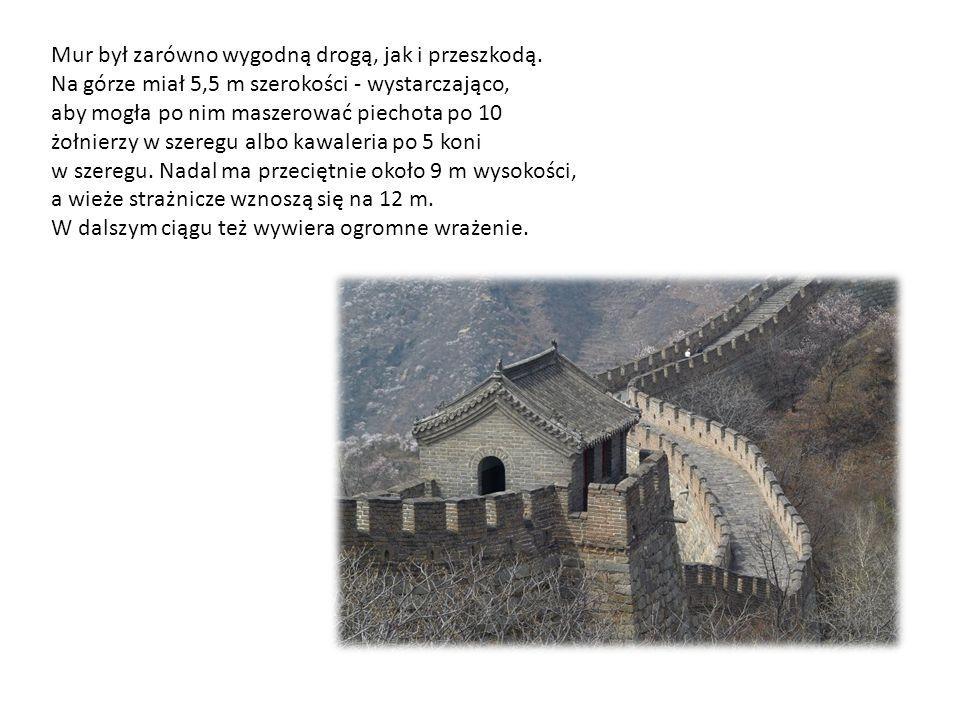 Mur był zarówno wygodną drogą, jak i przeszkodą. Na górze miał 5,5 m szerokości - wystarczająco, aby mogła po nim maszerować piechota po 10 żołnierzy