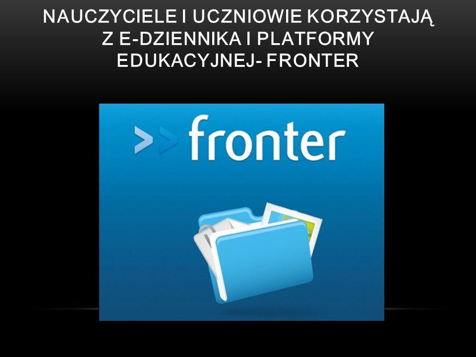 NAUCZYCIELE I UCZNIOWIE KORZYSTAJĄ Z E-DZIENNIKA I PLATFORMY EDUKACYJNEJ- FRONTER