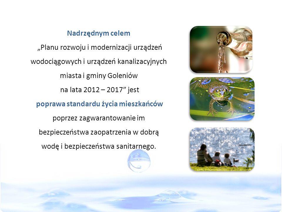 Nadrzędnym celem Planu rozwoju i modernizacji urządzeń wodociągowych i urządzeń kanalizacyjnych miasta i gminy Goleniów na lata 2012 – 2017 jest popra