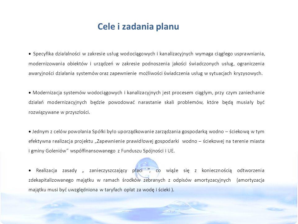 Nadrzędnym celem Planu rozwoju i modernizacji urządzeń wodociągowych i urządzeń kanalizacyjnych miasta i gminy Goleniów na lata 2012 – 2017 jest poprawa standardu życia mieszkańców poprzez zagwarantowanie im bezpieczeństwa zaopatrzenia w dobrą wodę i bezpieczeństwa sanitarnego.