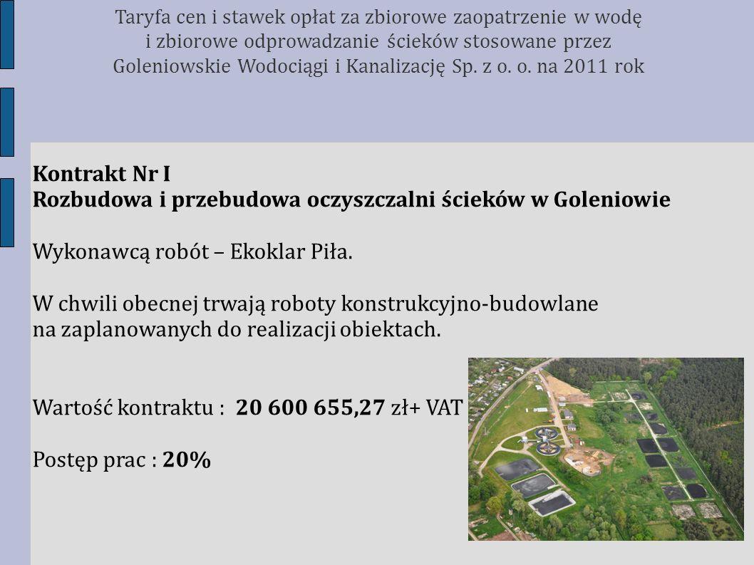 Kontrakt Nr I Rozbudowa i przebudowa oczyszczalni ścieków w Goleniowie Wykonawcą robót – Ekoklar Piła. W chwili obecnej trwają roboty konstrukcyjno-bu