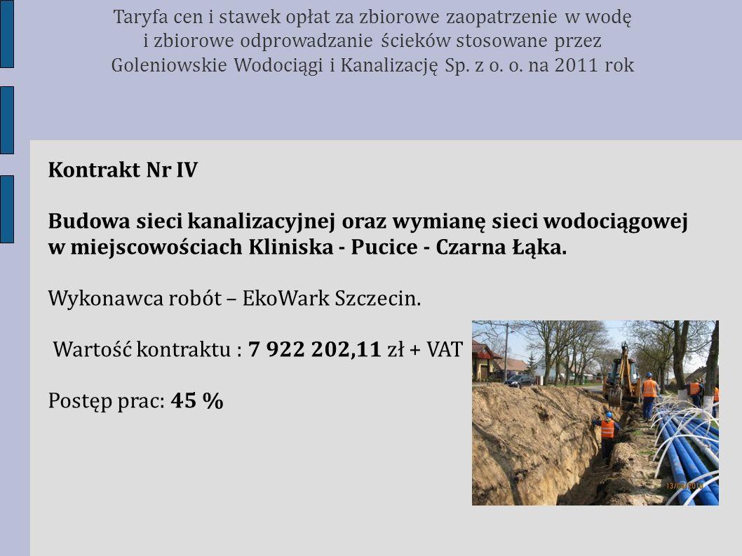 Kontrakt Nr IV Budowa sieci kanalizacyjnej oraz wymianę sieci wodociągowej w miejscowościach Kliniska - Pucice - Czarna Łąka. Wykonawca robót – EkoWar