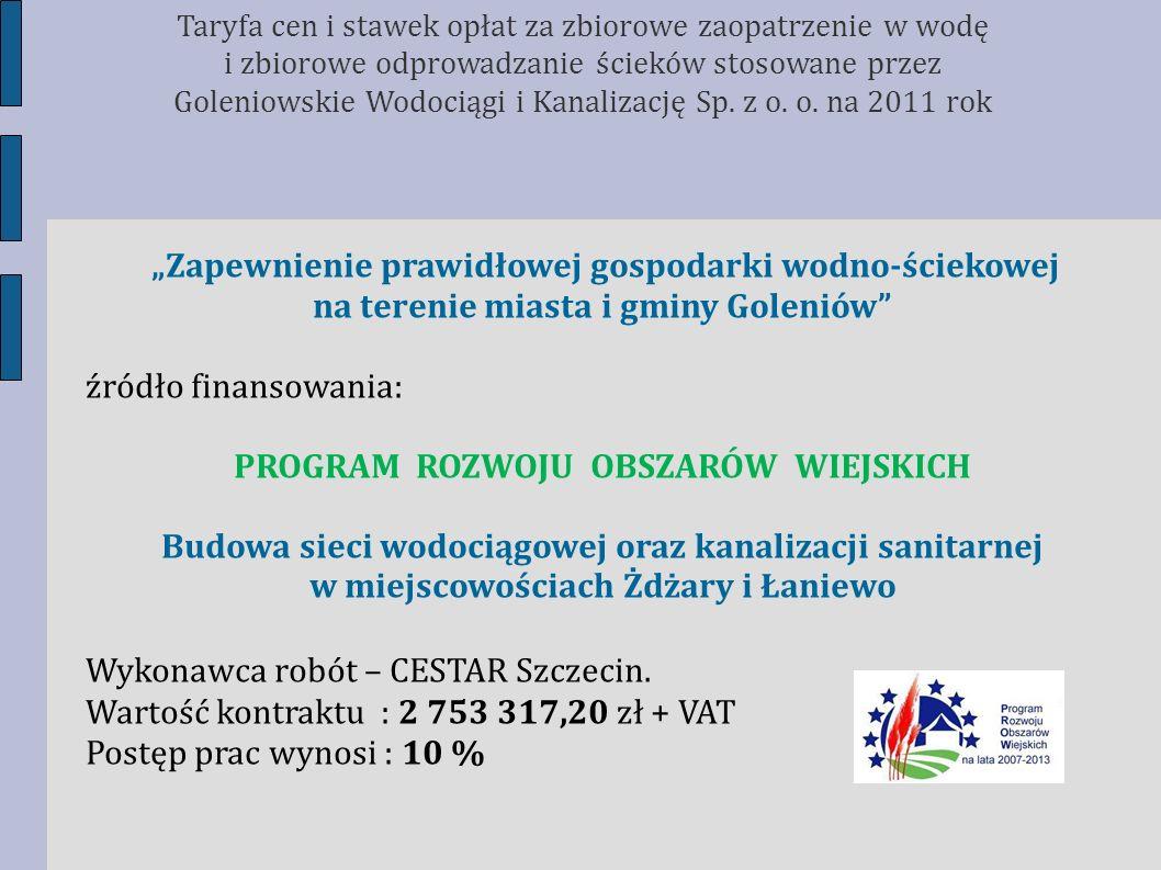 Zapewnienie prawidłowej gospodarki wodno-ściekowej na terenie miasta i gminy Goleniów źródło finansowania: PROGRAM ROZWOJU OBSZARÓW WIEJSKICH Budowa s