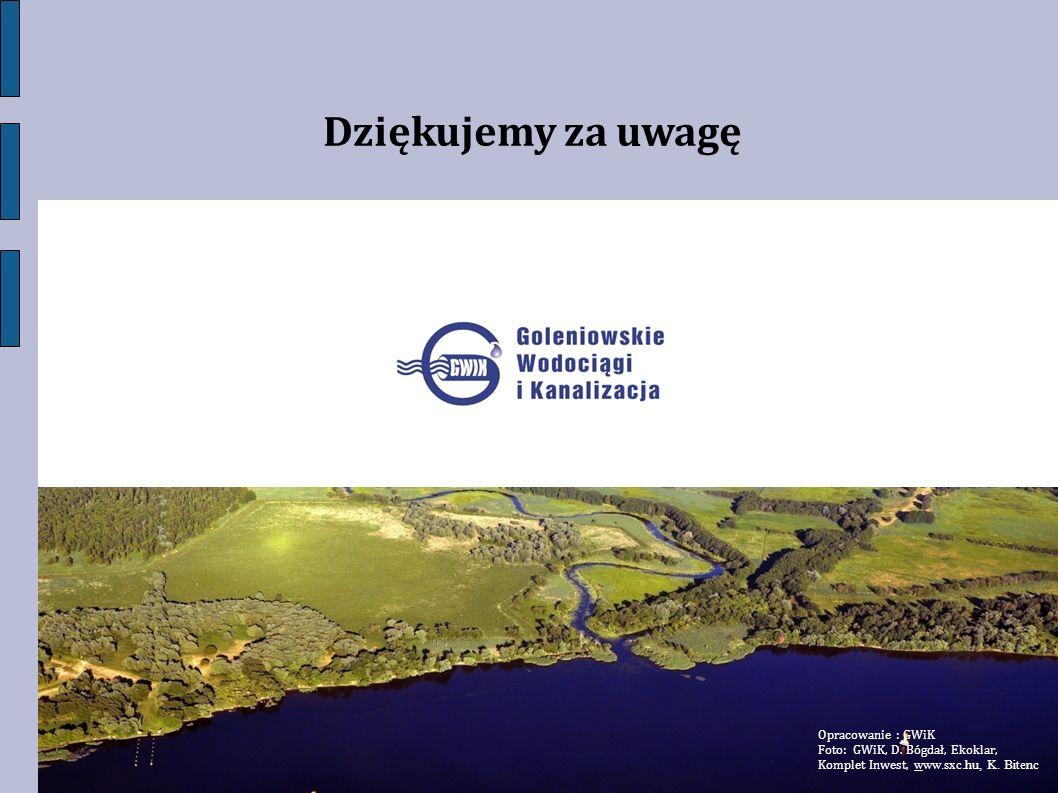 Dziękujemy za uwagę Opracowanie : GWiK Foto: GWiK, D. Bógdał, Ekoklar, Komplet Inwest, www.sxc.hu, K. Bitenc