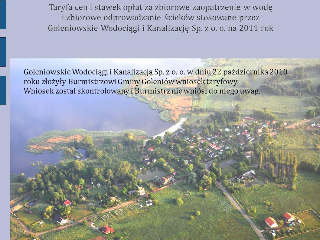 Goleniowskie Wodociągi i Kanalizacja Sp. z o. o. w dniu 22 października 2010 roku złożyły Burmistrzowi Gminy Goleniów wniosek taryfowy. Wniosek został