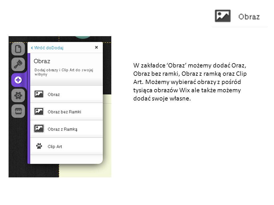 W zakładce Obraz możemy dodać Oraz, Obraz bez ramki, Obraz z ramką oraz Clip Art.