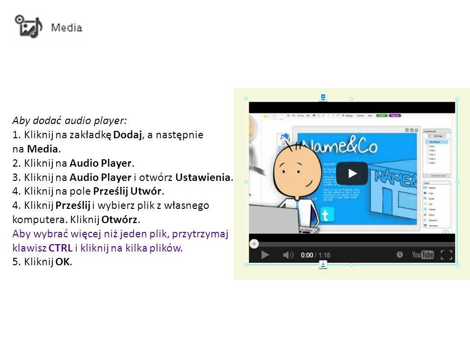 Aby dodać audio player: 1. Kliknij na zakładkę Dodaj, a następnie na Media.