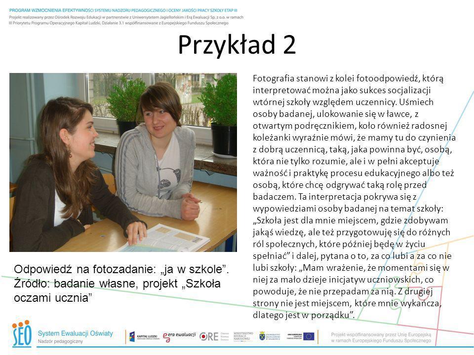 Przykład 2 Odpowiedź na fotozadanie: ja w szkole. Źródło: badanie własne, projekt Szkoła oczami ucznia Fotografia stanowi z kolei fotoodpowiedź, którą