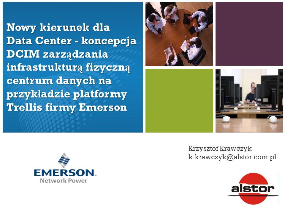 Nowy kierunek dla Data Center - koncepcja DCIM zarz ą dzania infrastruktur ą fizyczn ą centrum danych na przyk ł adzie platformy Trellis firmy Emerson