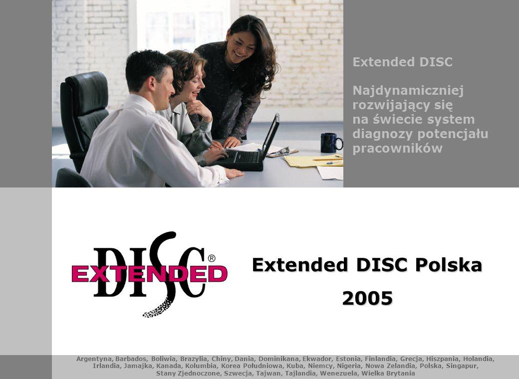 Argentyna, Barbados, Boliwia, Brazylia, Chiny, Dania, Dominikana, Ekwador, Estonia, Finlandia, Grecja, Hiszpania, Holandia, Irlandia, Jamajka, Kanada, Kolumbia, Korea Południowa, Kuba, Niemcy, Nigeria, Nowa Zelandia, Polska, Singapur, Stany Zjednoczone, Szwecja, Tajwan, Tajlandia, Wenezuela, Wielka Brytania Extended DISC Najdynamiczniej rozwijający się na świecie system diagnozy potencjału pracowników Extended DISC Polska 2005