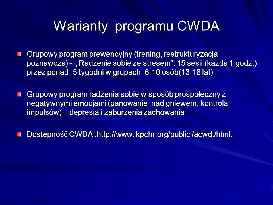 Warianty programu CWDA Grupowy program prewencyjny (trening, restrukturyzacja poznawcza) - Radzenie sobie ze stresem: 15 sesji (każda 1 godz.) przez p