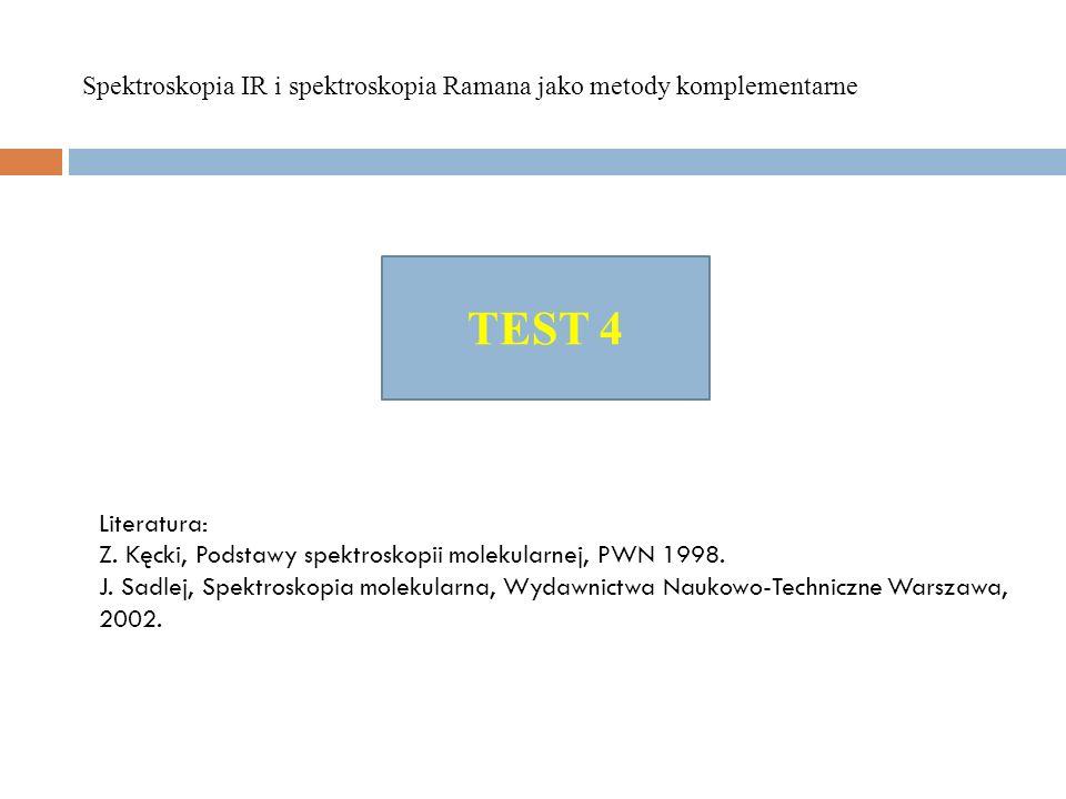 Literatura: Z. Kęcki, Podstawy spektroskopii molekularnej, PWN 1998. J. Sadlej, Spektroskopia molekularna, Wydawnictwa Naukowo-Techniczne Warszawa, 20