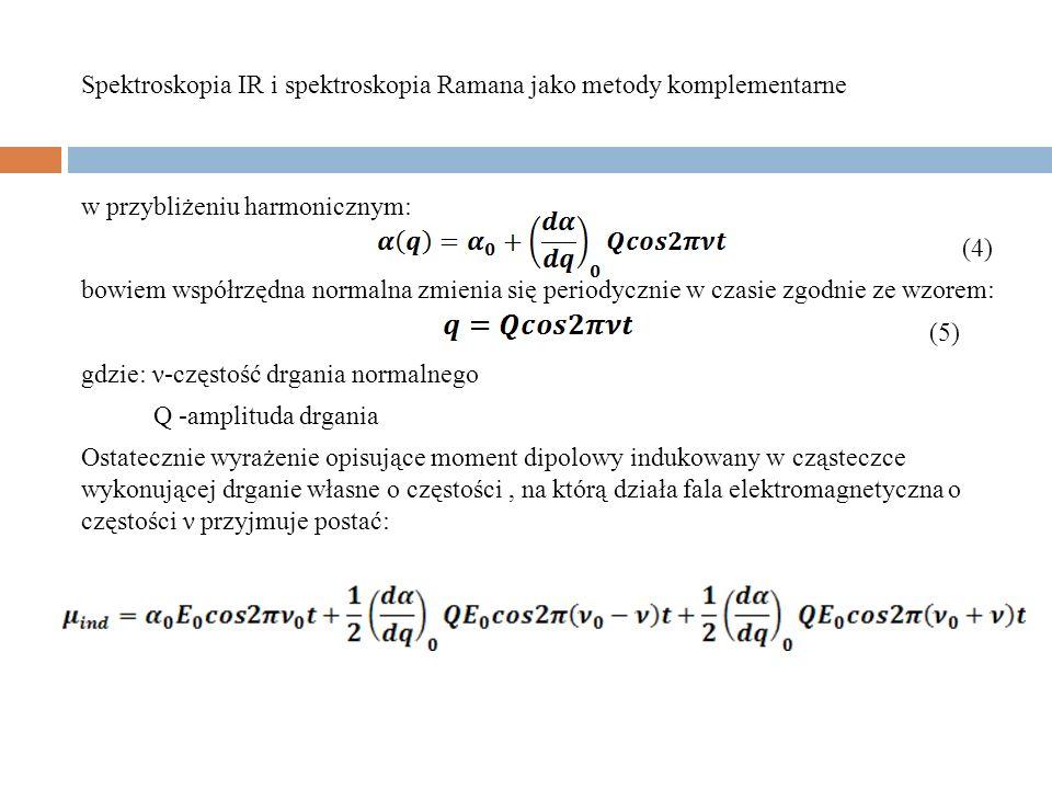w przybliżeniu harmonicznym: (4) bowiem współrzędna normalna zmienia się periodycznie w czasie zgodnie ze wzorem: (5) gdzie: ν-częstość drgania normal