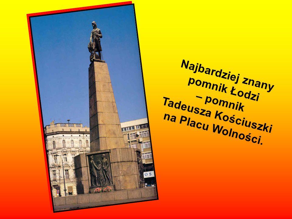 W każdym mieście znajdują się pomniki postawione dla uczczenia sławnych ludzi, lub wydarzeń sprzed lat. Łódź też ma swoje pomniki.