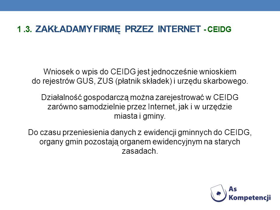 Wniosek o wpis do CEIDG jest jednocześnie wnioskiem do rejestrów GUS, ZUS (płatnik składek) i urzędu skarbowego.