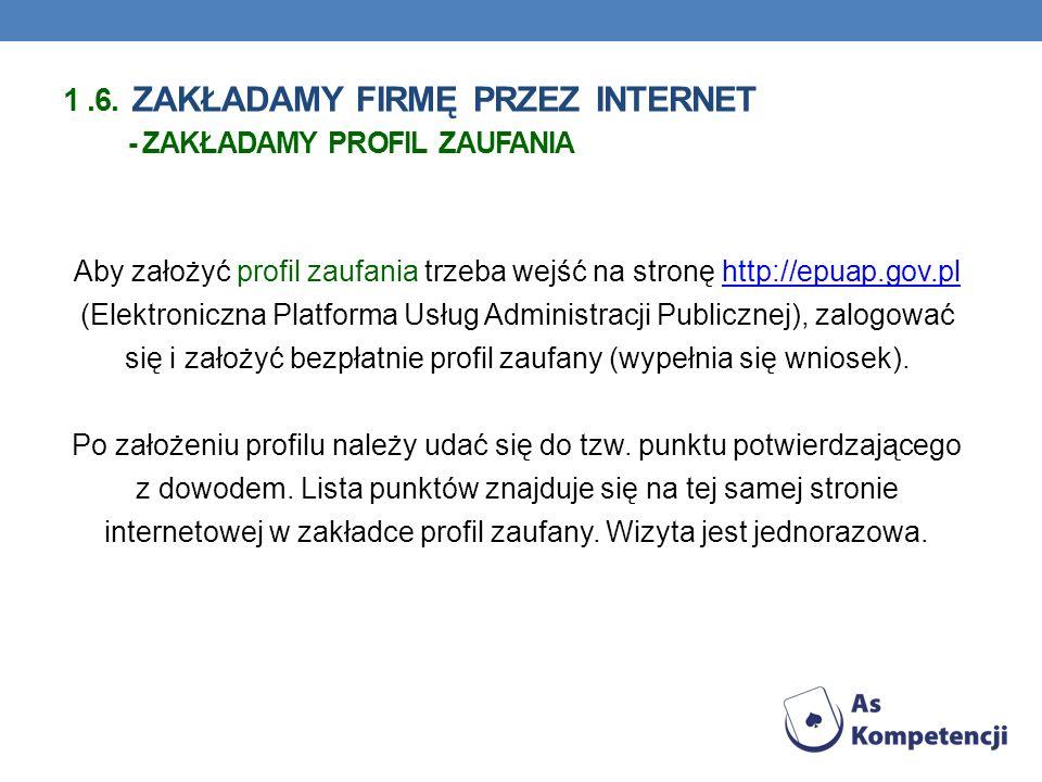 Aby założyć profil zaufania trzeba wejść na stronę http://epuap.gov.pl (Elektroniczna Platforma Usług Administracji Publicznej), zalogować się i założ