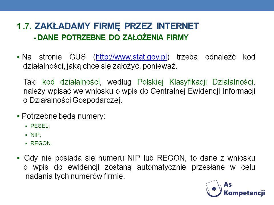 Na stronie GUS (http://www.stat.gov.pl) trzeba odnaleźć kod działalności, jaką chce się założyć, ponieważ.http://www.stat.gov.pl Taki kod działalności