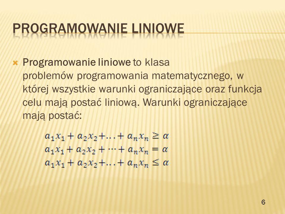 Programowanie liniowe to klasa problemów programowania matematycznego, w której wszystkie warunki ograniczające oraz funkcja celu mają postać liniową.