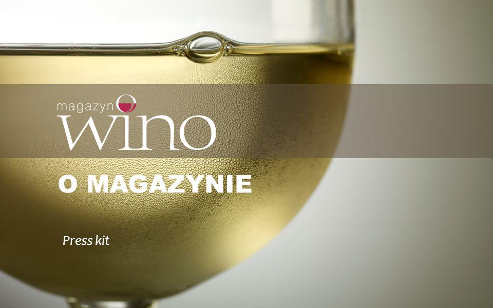O MAGAZYNIE Magazyn WINO: dwumiesięcznik poświęcony kulturze wina w Polsce Magazyn WINO powstał w 2002 r.