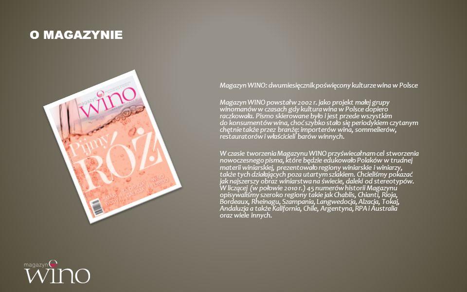 O MAGAZYNIE Magazyn WINO: dwumiesięcznik poświęcony kulturze wina w Polsce Magazyn WINO powstał w 2002 r. jako projekt małej grupy winomanów w czasach
