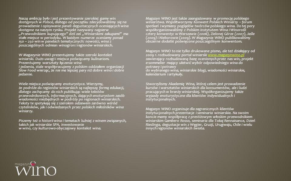 Magazyn WINO jest także zaangażowany w promocję polskiego winiarstwa. Współtworzymy Konwent Polskich Winiarzy – forum spotkań i wymiany poglądów twórc
