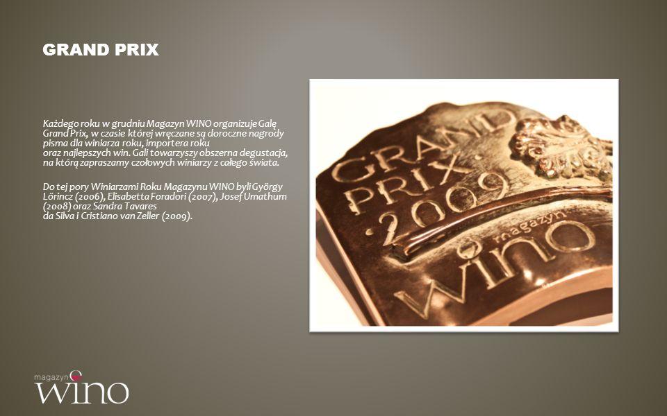 GRAND PRIX Każdego roku w grudniu Magazyn WINO organizuje Galę Grand Prix, w czasie której wręczane są doroczne nagrody pisma dla winiarza roku, impor