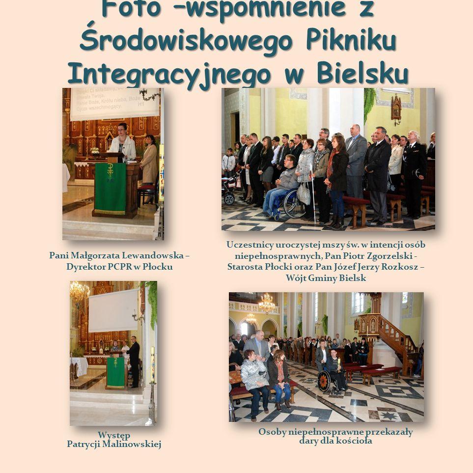 Foto –wspomnienie z Środowiskowego Pikniku Integracyjnego w Bielsku Pani Małgorzata Lewandowska – Dyrektor PCPR w Płocku Uczestnicy uroczystej mszy św
