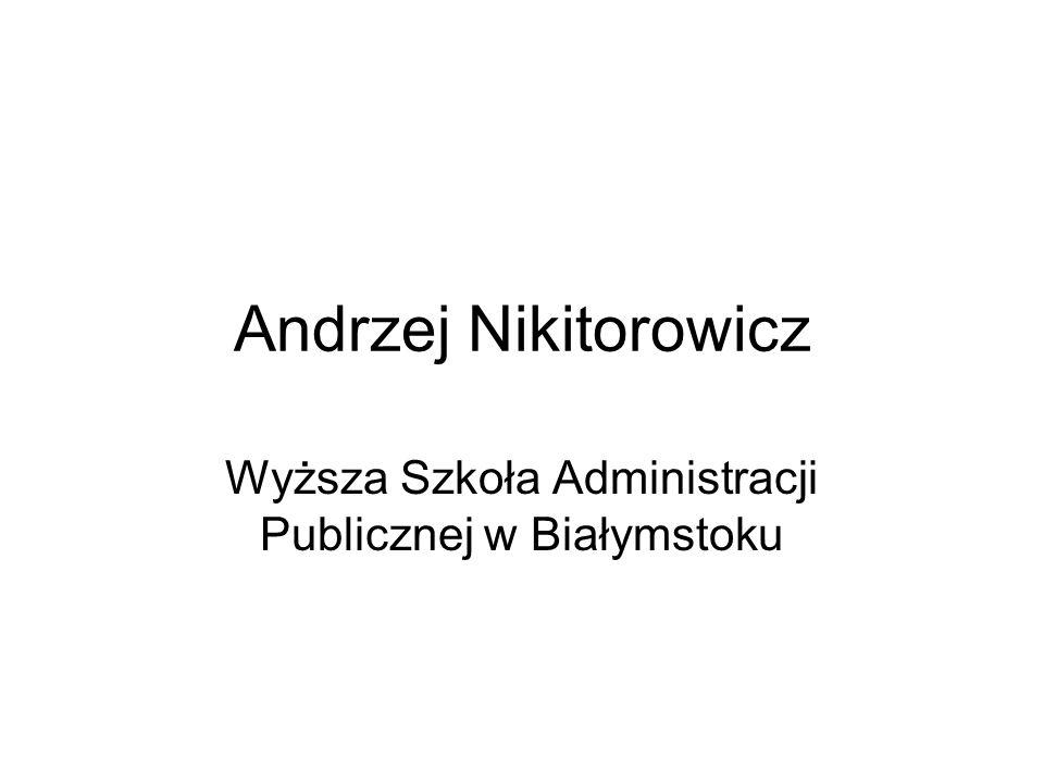 Andrzej Nikitorowicz Wyższa Szkoła Administracji Publicznej w Białymstoku