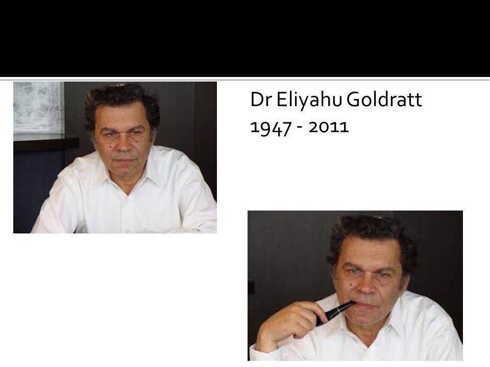 Dr Eliyahu Goldratt 1947 - 2011