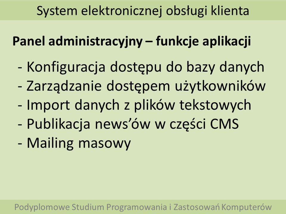 System elektronicznej obsługi klienta Podyplomowe Studium Programowania i Zastosowań Komputerów Panel administracyjny – funkcje aplikacji -Konfiguracj