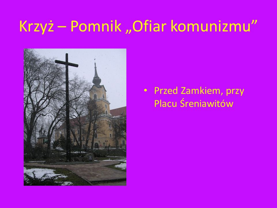Krzyż – Pomnik ku czci Ofiar komunizmu Przed Zamkiem, przy Placu Śreniawitów