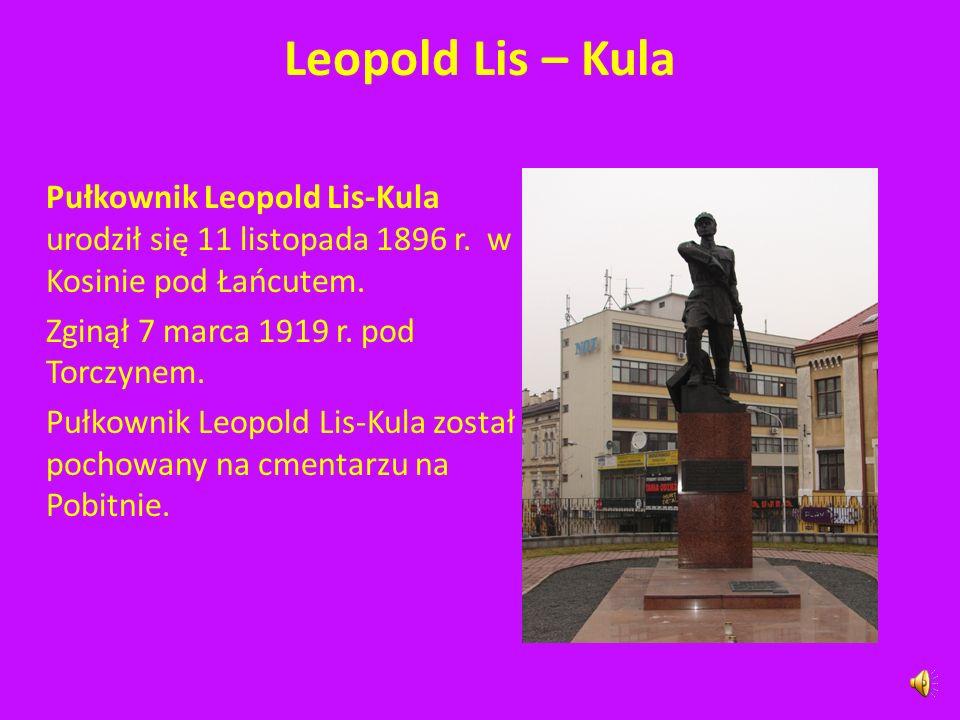 Leopold Lis – Kula Pułkownik Leopold Lis-Kula urodził się 11 listopada 1896 r.