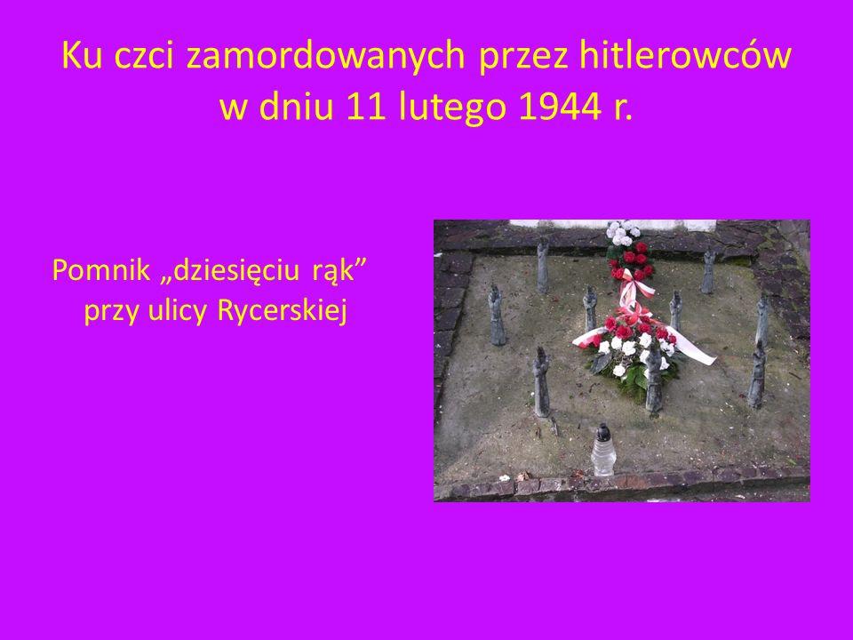Ku czci zamordowanych przez hitlerowców w dniu 11 lutego 1944 r.