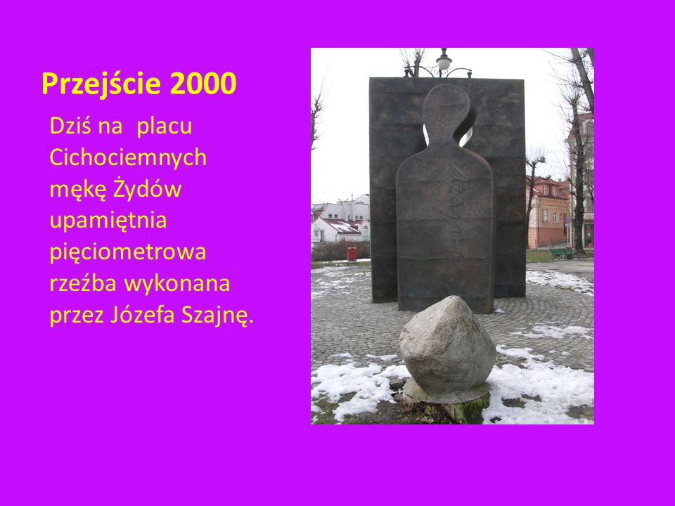 Przejście 2000 W getcie przymusowo mieszkali Żydzi rzeszowscy. Żyli w okropnych warunkach. Umierali masowo z licznych chorób. Zabijani byli przez hitl