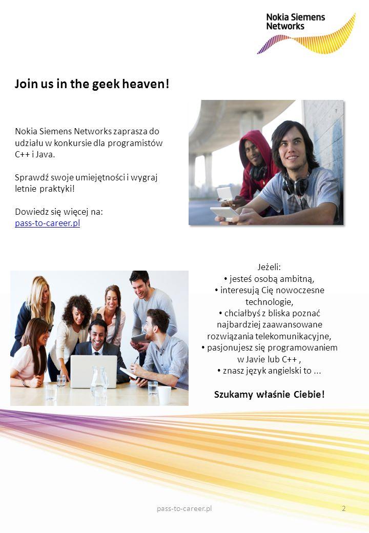 Nokia Siemens Networks zaprasza do udziału w konkursie dla programistów C++ i Java. Sprawdź swoje umiejętności i wygraj letnie praktyki! Dowiedz się w