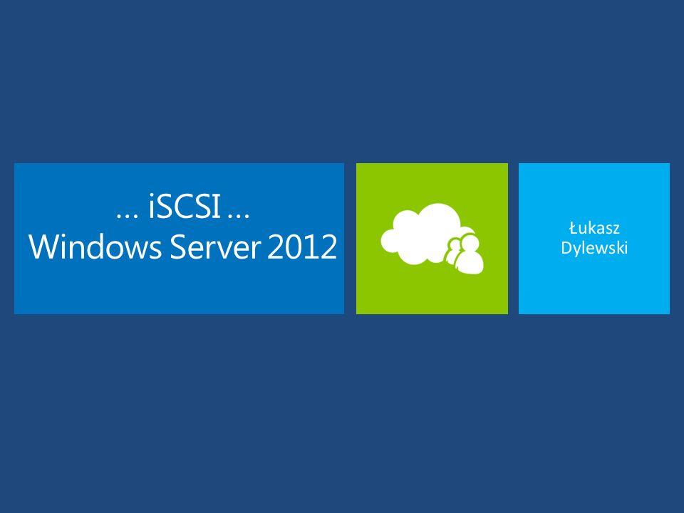 … iSCSI … Windows Server 2012