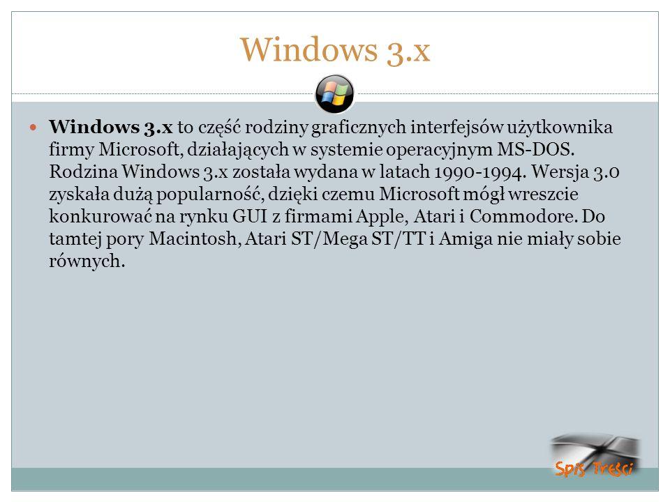 Windows 3.x Windows 3.x to część rodziny graficznych interfejsów użytkownika firmy Microsoft, działających w systemie operacyjnym MS-DOS. Rodzina Wind