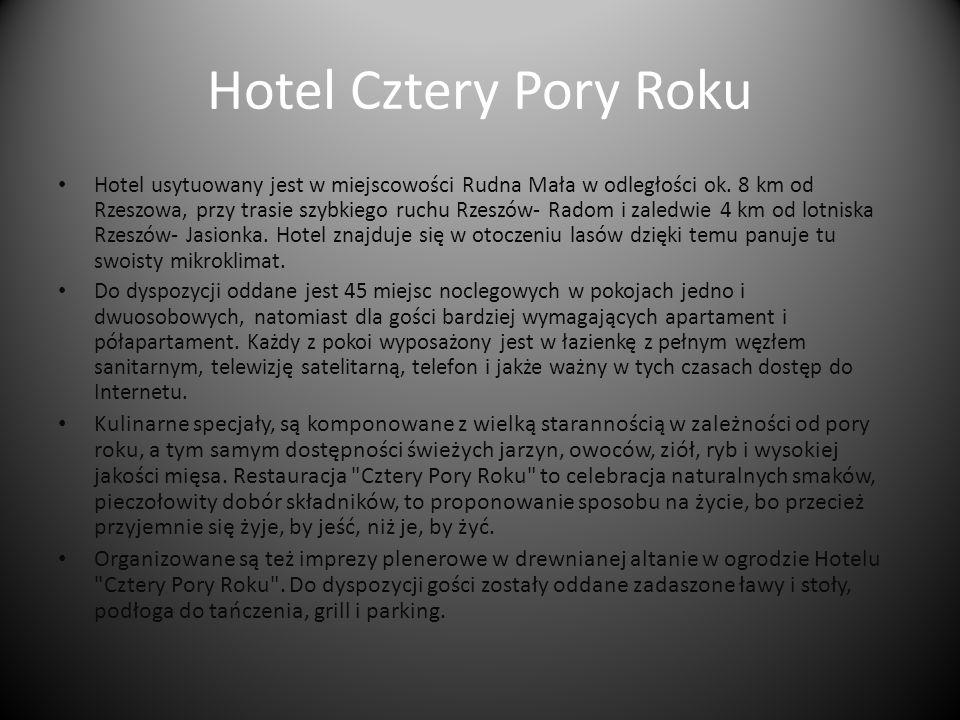 Hotel Cztery Pory Roku Hotel usytuowany jest w miejscowości Rudna Mała w odległości ok. 8 km od Rzeszowa, przy trasie szybkiego ruchu Rzeszów- Radom i