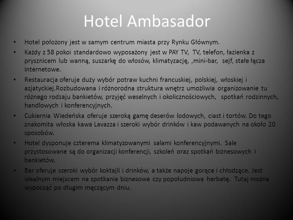 Hotel Ambasador Hotel położony jest w samym centrum miasta przy Rynku Głównym. Każdy z 58 pokoi standardowo wyposażony jest w PAY TV, TV, telefon, łaz