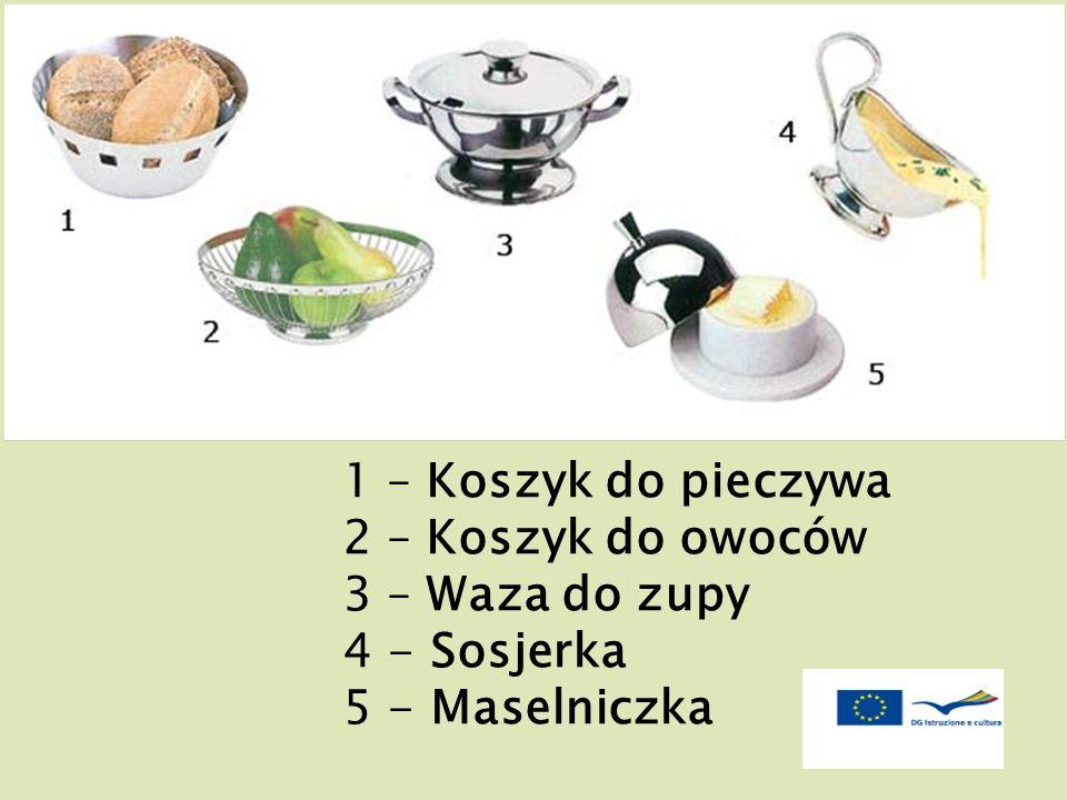 1 – Koszyk do pieczywa 2 – Koszyk do owoców 3 – Waza do zupy 4 - Sosjerka 5 - Maselniczka
