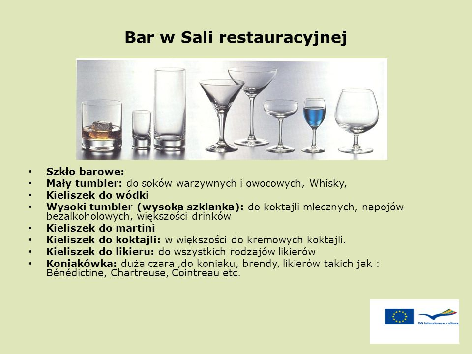 Bar w Sali restauracyjnej (Look at the glasses from the left side to the right side) Szkło barowe: Mały tumbler: do soków warzywnych i owocowych, Whis