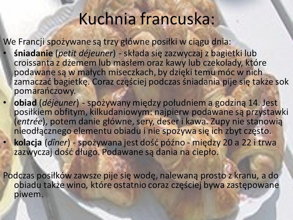 Kuchnia francuska: We Francji spożywane są trzy główne posiłki w ciągu dnia: śniadanie (petit déjeuner) - składa się zazwyczaj z bagietki lub croissan