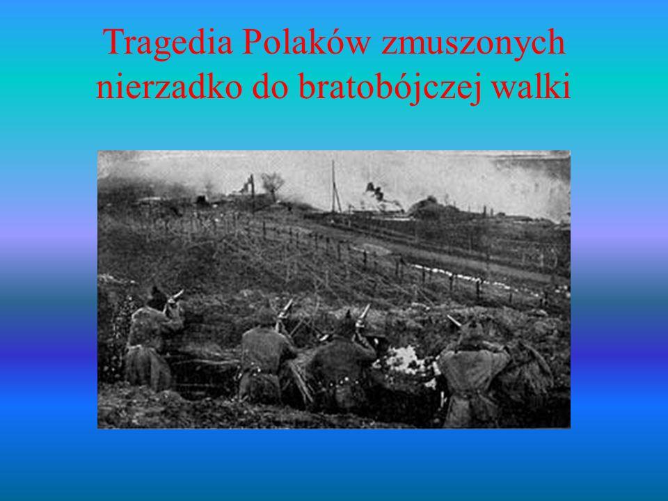 Tragedia Polaków zmuszonych nierzadko do bratobójczej walki