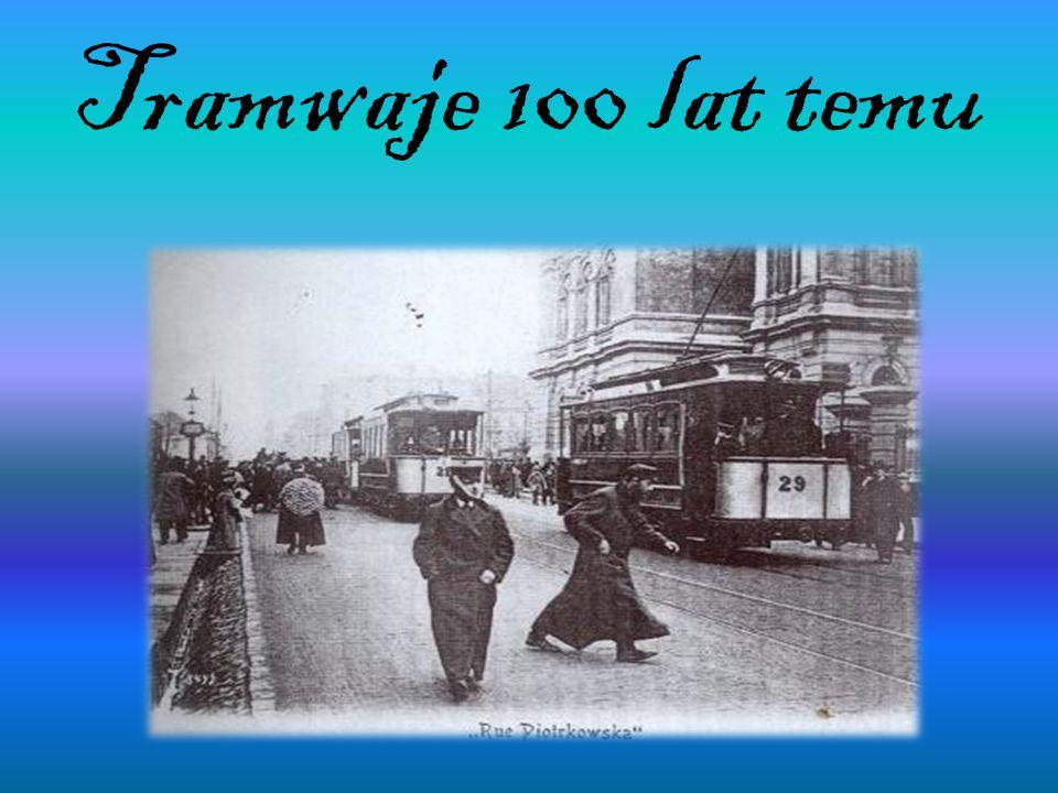 Tramwaje 100 lat temu