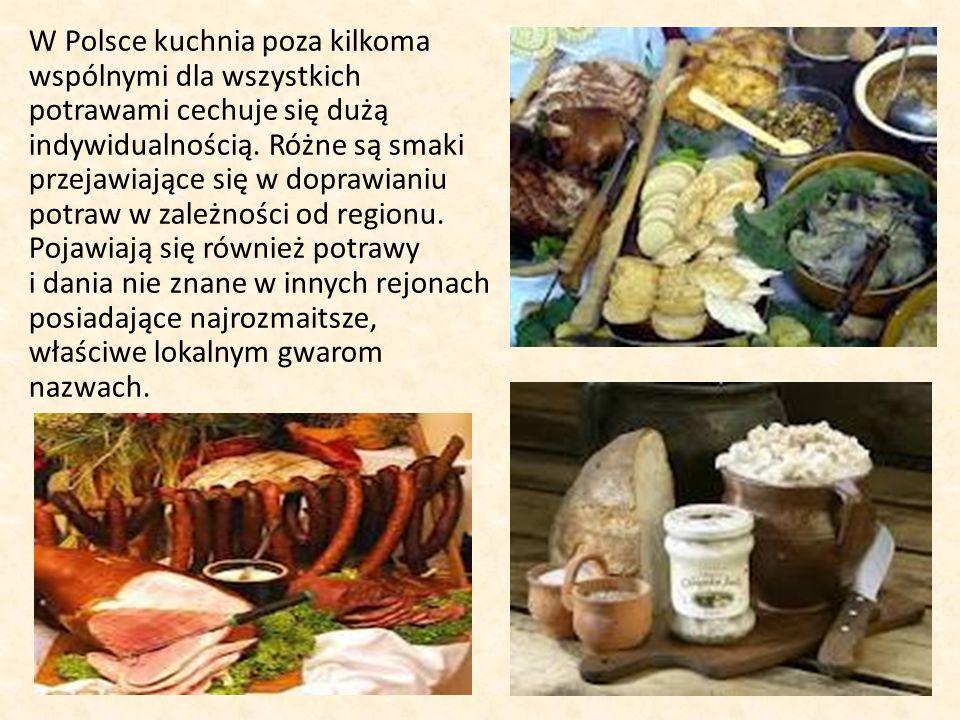 W Polsce kuchnia poza kilkoma wspólnymi dla wszystkich potrawami cechuje się dużą indywidualnością.