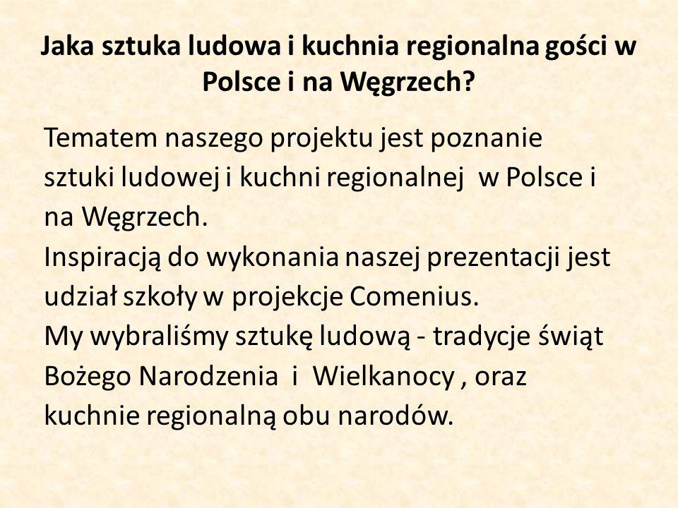 Jaka sztuka ludowa i kuchnia regionalna gości w Polsce i na Węgrzech.