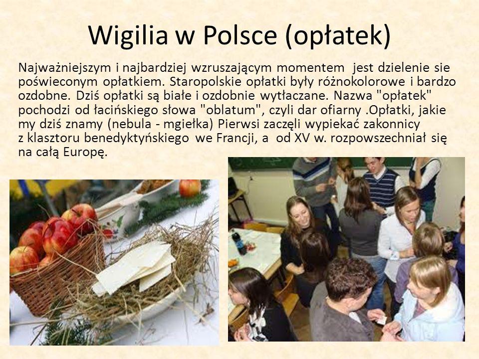 Wigilia w Polsce (opłatek) Najważniejszym i najbardziej wzruszającym momentem jest dzielenie sie poświeconym opłatkiem.